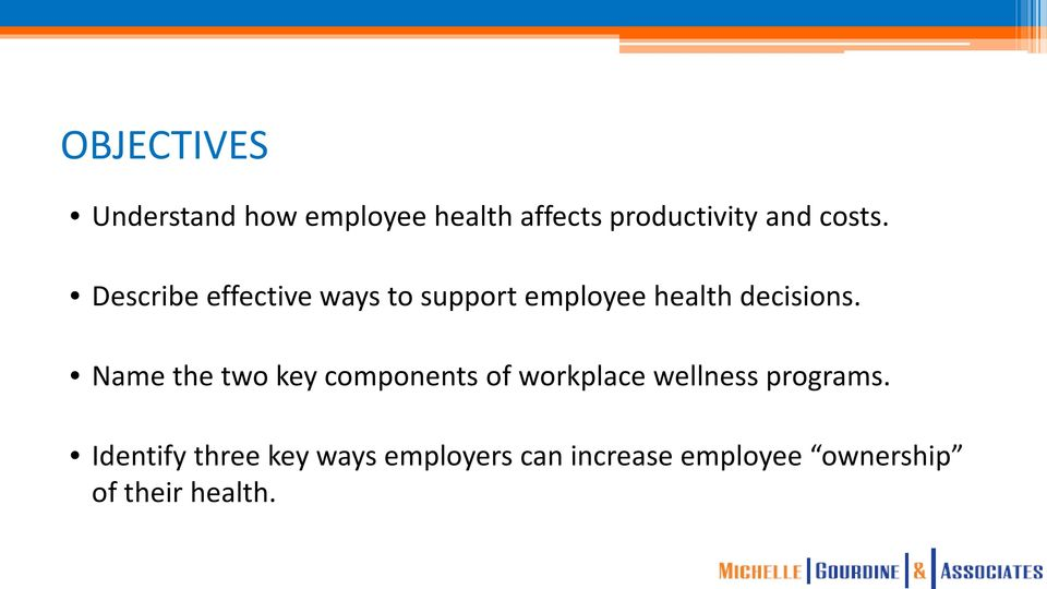 Name the two key components of workplace wellness programs.