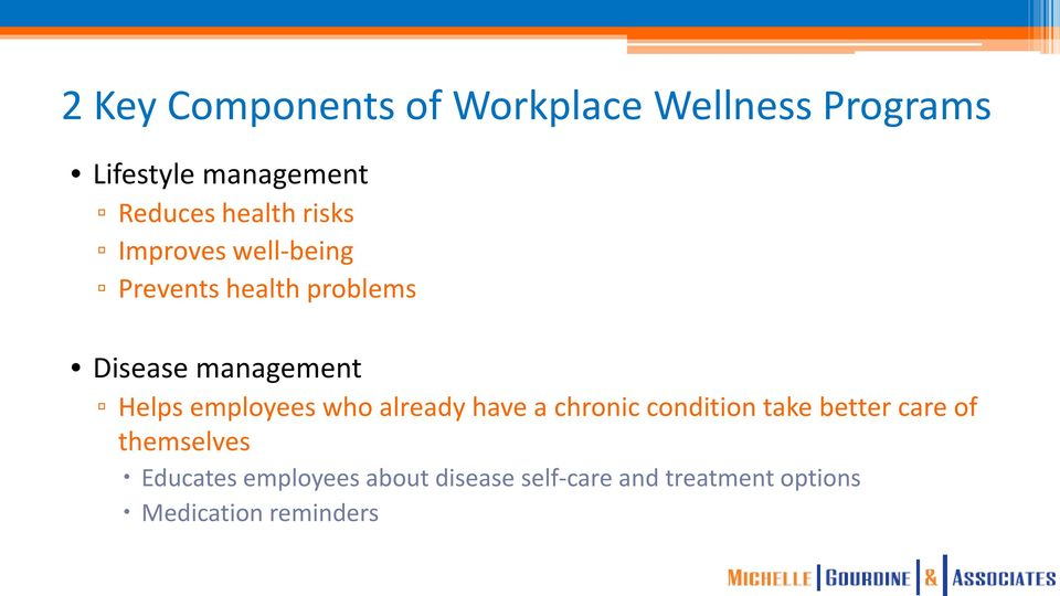 Helps employees who already have a chronic condition take better care of