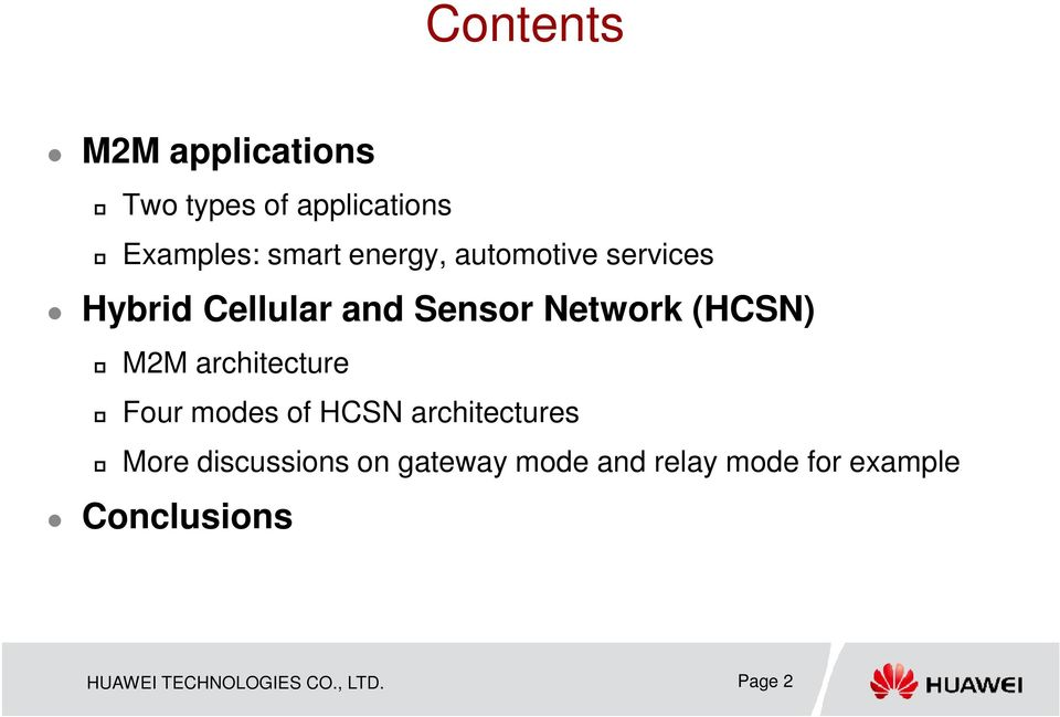 architecture Four modes of HCSN architectures More discussions on gateway