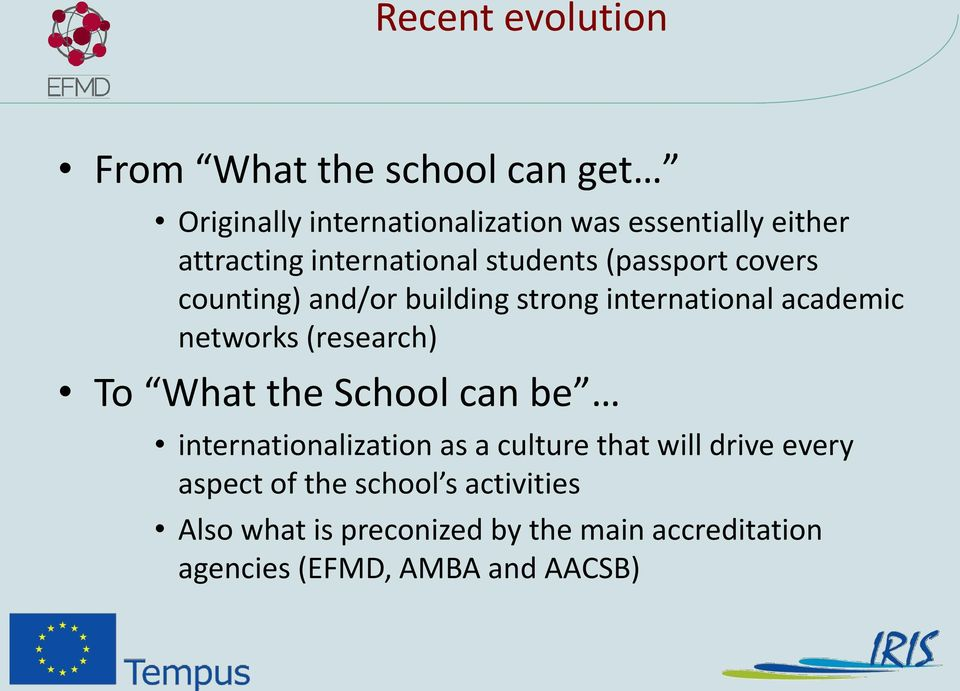 networks (research) To What the School can be internationalization as a culture that will drive every