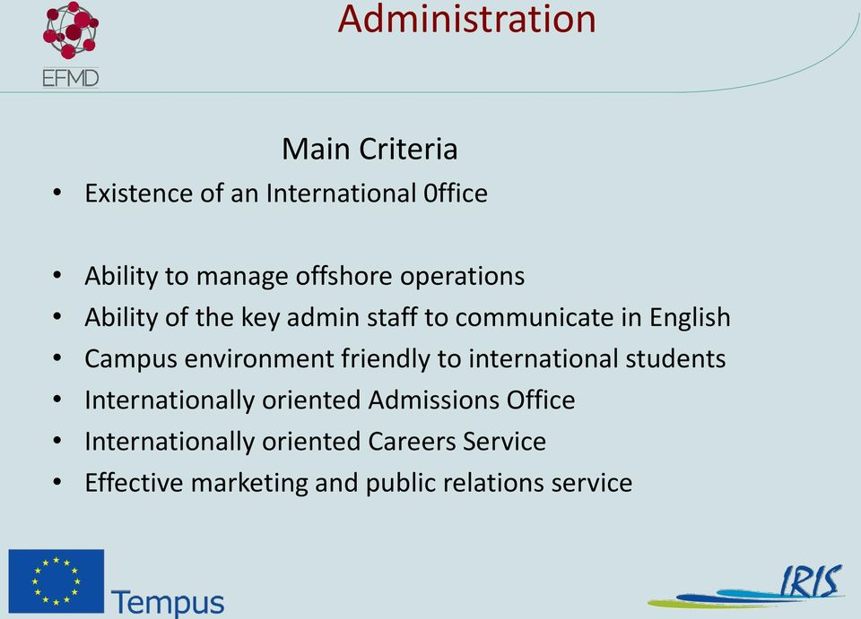 environment friendly to international students Internationally oriented Admissions