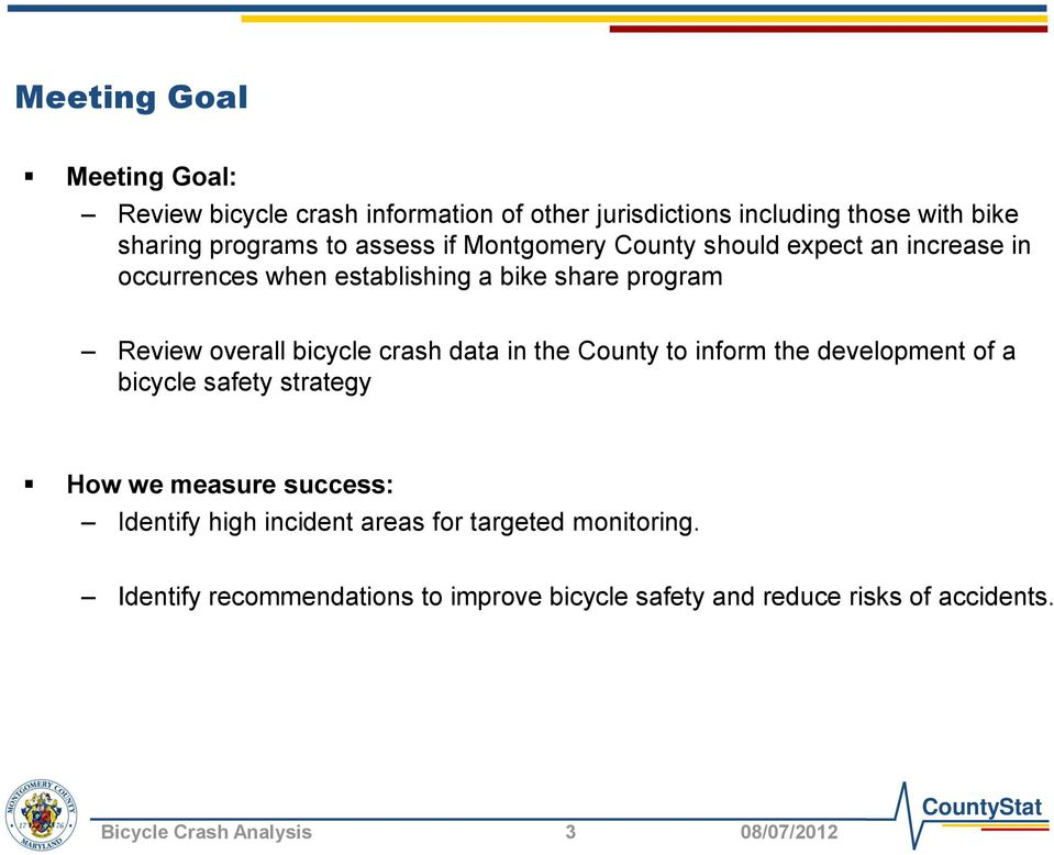 crash data in the County to inform the development of a bicycle safety strategy How we measure success: Identify high incident