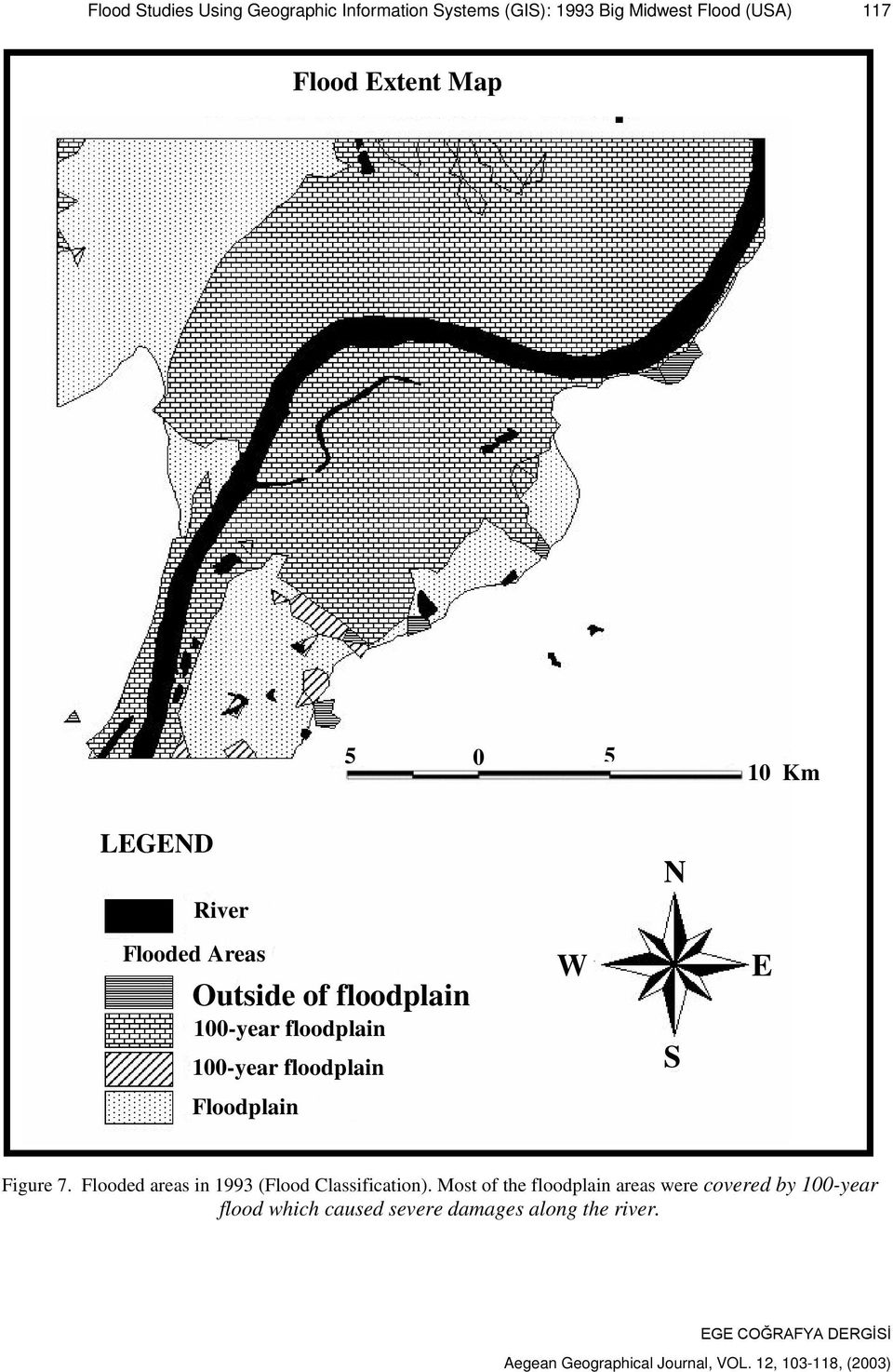 100-year floodplain W S E Floodplain Figure 7. Flooded areas in 1993 (Flood Classification).