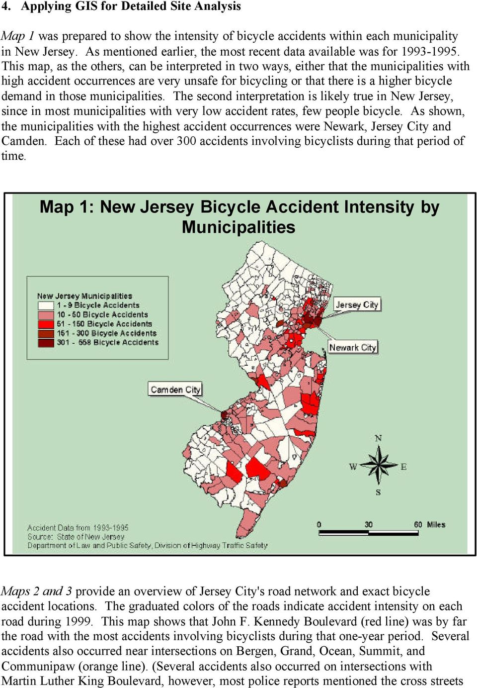 This map, as the others, can be interpreted in two ways, either that the municipalities with high accident occurrences are very unsafe for bicycling or that there is a higher bicycle demand in those