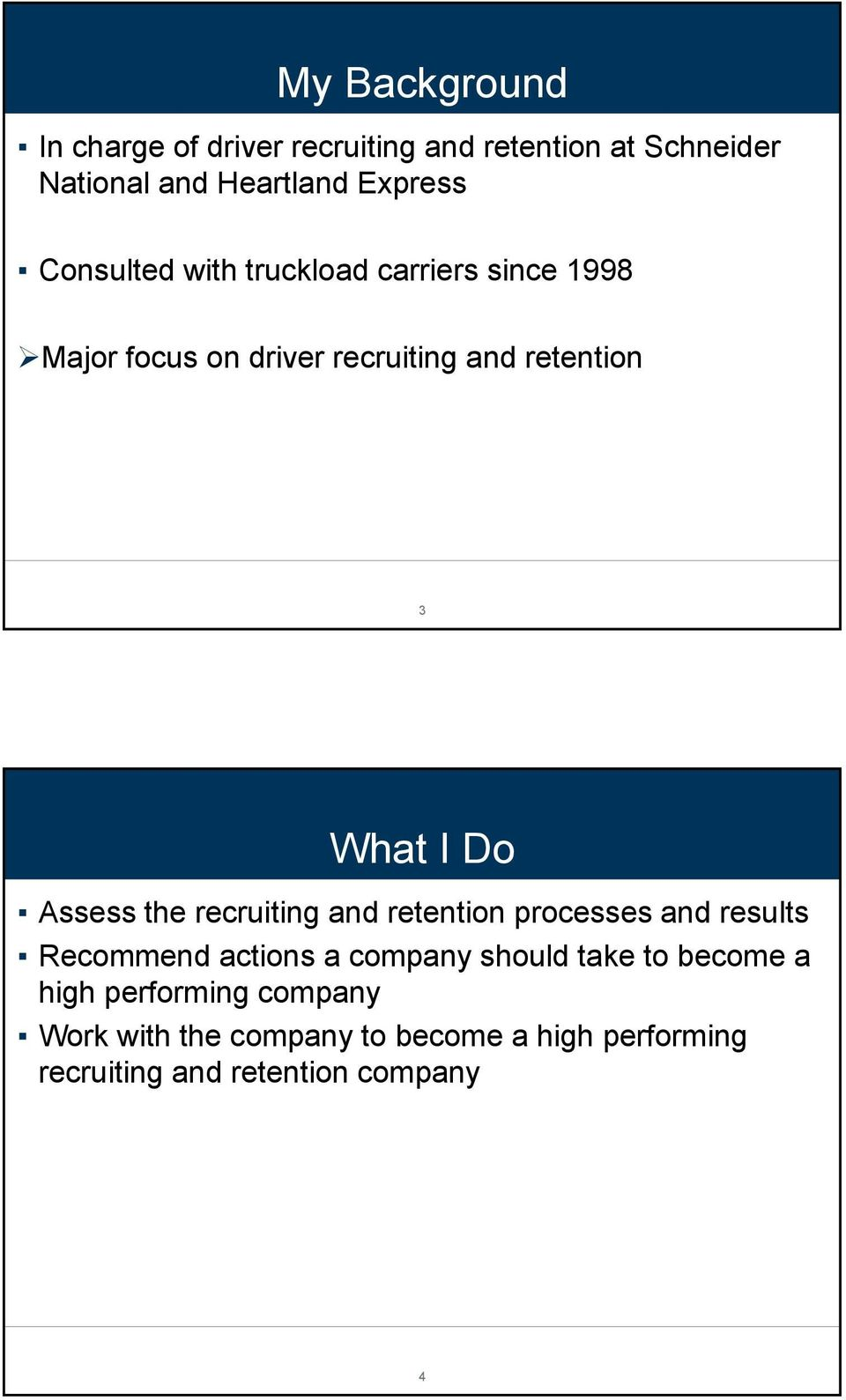 Assess the recruiting and retention processes and results Recommend actions a company should take to