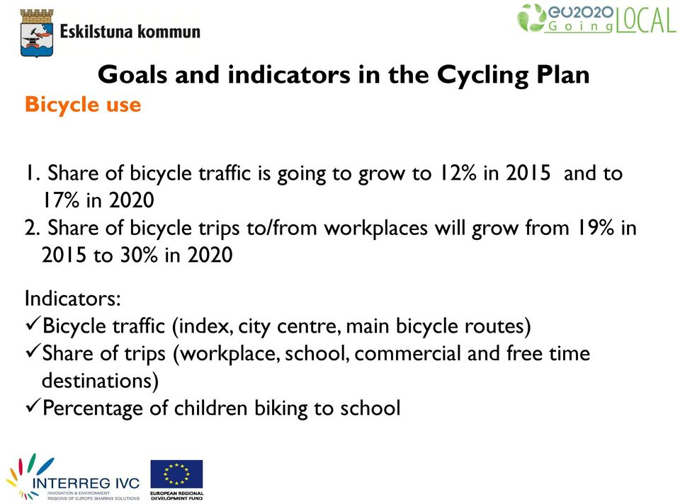 Share of bicycle trips to/from workplaces will grow from 19% in 2015 to 30% in 2020 Indicators: