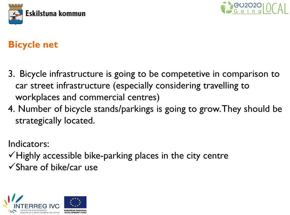 infrastructure (especially considering travelling to workplaces and commercial centres) 4.