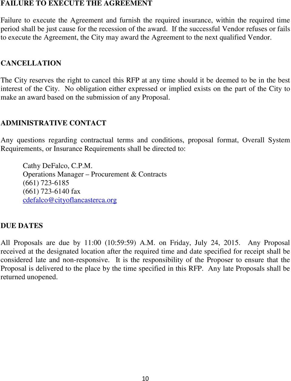 CANCELLATION The City reserves the right to cancel this RFP at any time should it be deemed to be in the best interest of the City.
