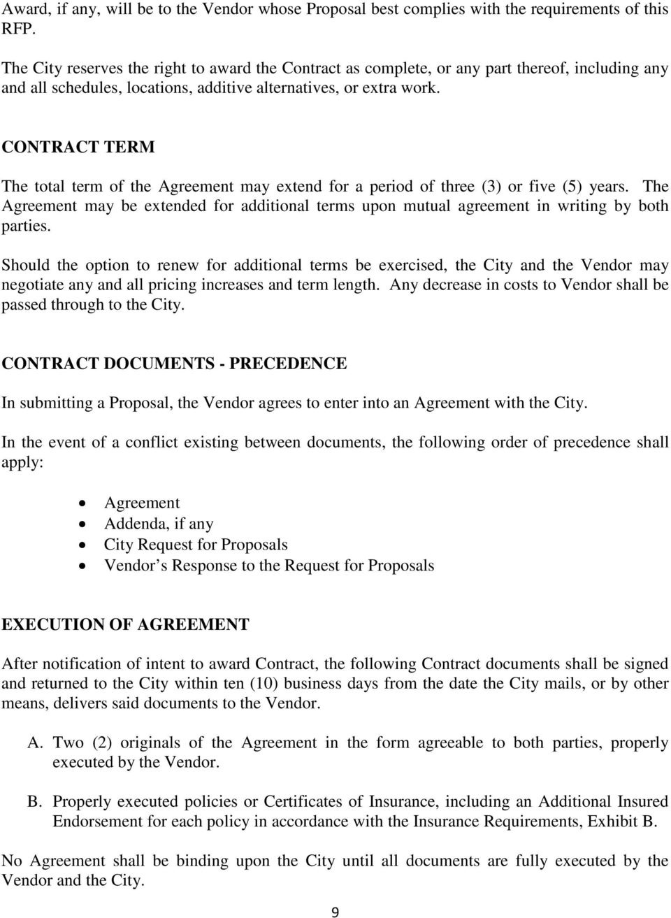 CONTRACT TERM The total term of the Agreement may extend for a period of three (3) or five (5) years.