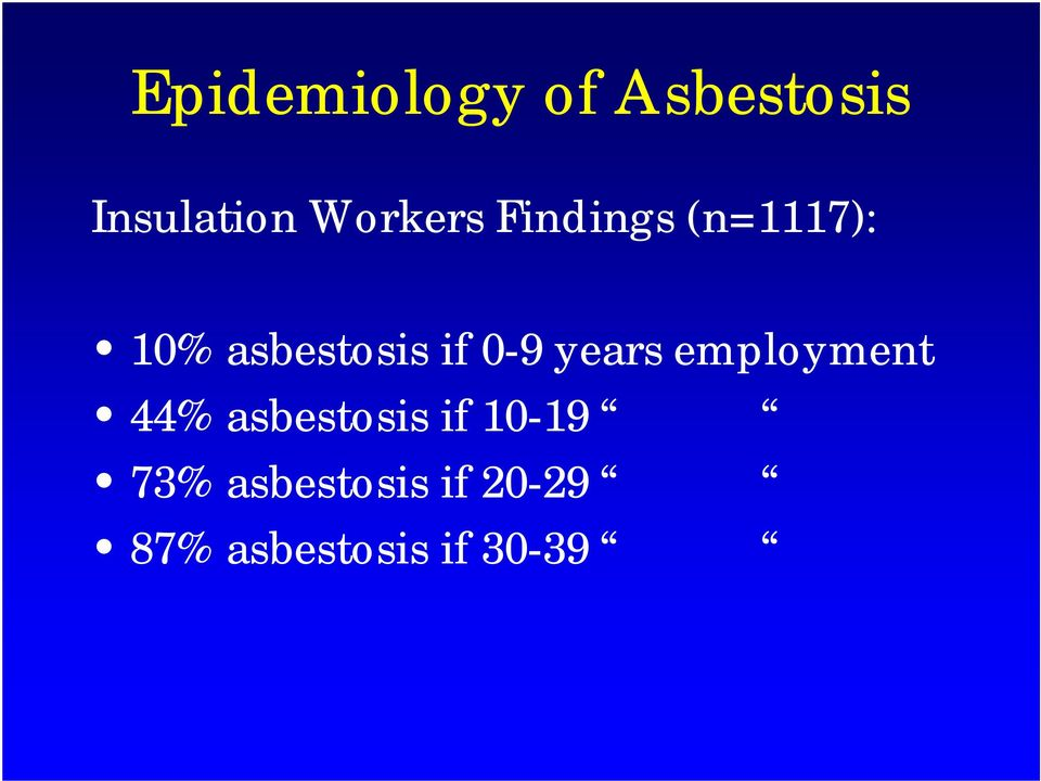 if 0-9 years employment 44% asbestosis if