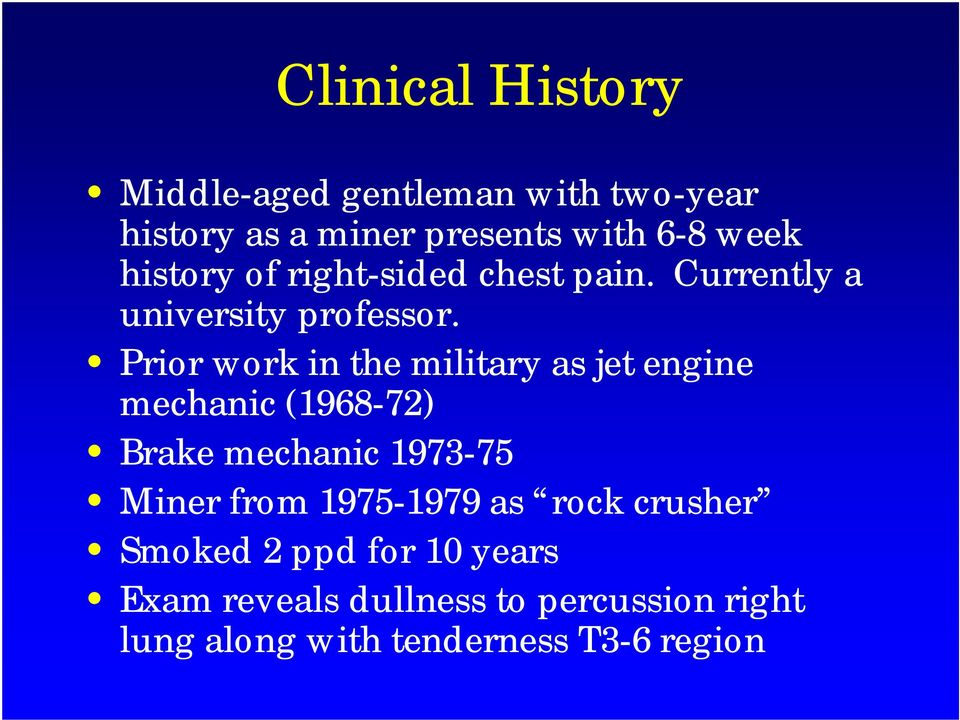 Prior work in the military as jet engine mechanic (1968-72) Brake mechanic 1973-75 Miner from