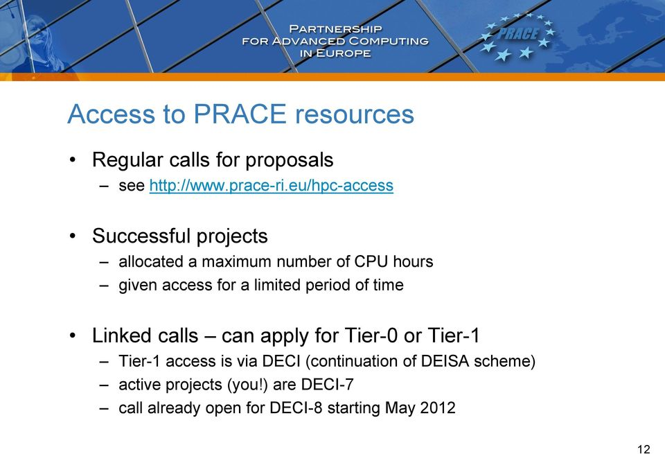 limited period of time Linked calls can apply for Tier-0 or Tier-1 Tier-1 access is via DECI
