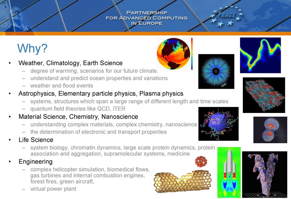 length and time scales quantum field theories like QCD, ITER Material Science, Chemistry, Nanoscience understanding complex materials, complex chemistry, nanoscience the determination of electronic