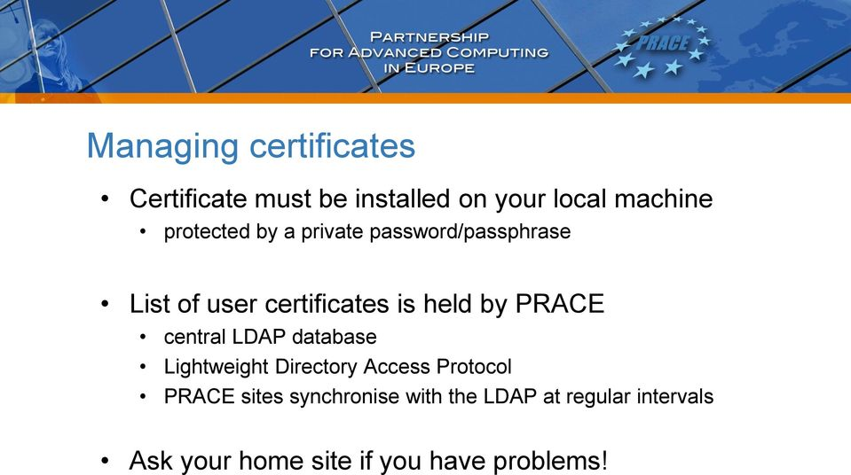 PRACE central LDAP database Lightweight Directory Access Protocol PRACE sites