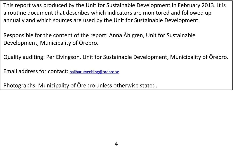 Sustainable Development. Responsible for the content of the report: Anna Åhlgren, Unit for Sustainable Development, Municipality of Örebro.