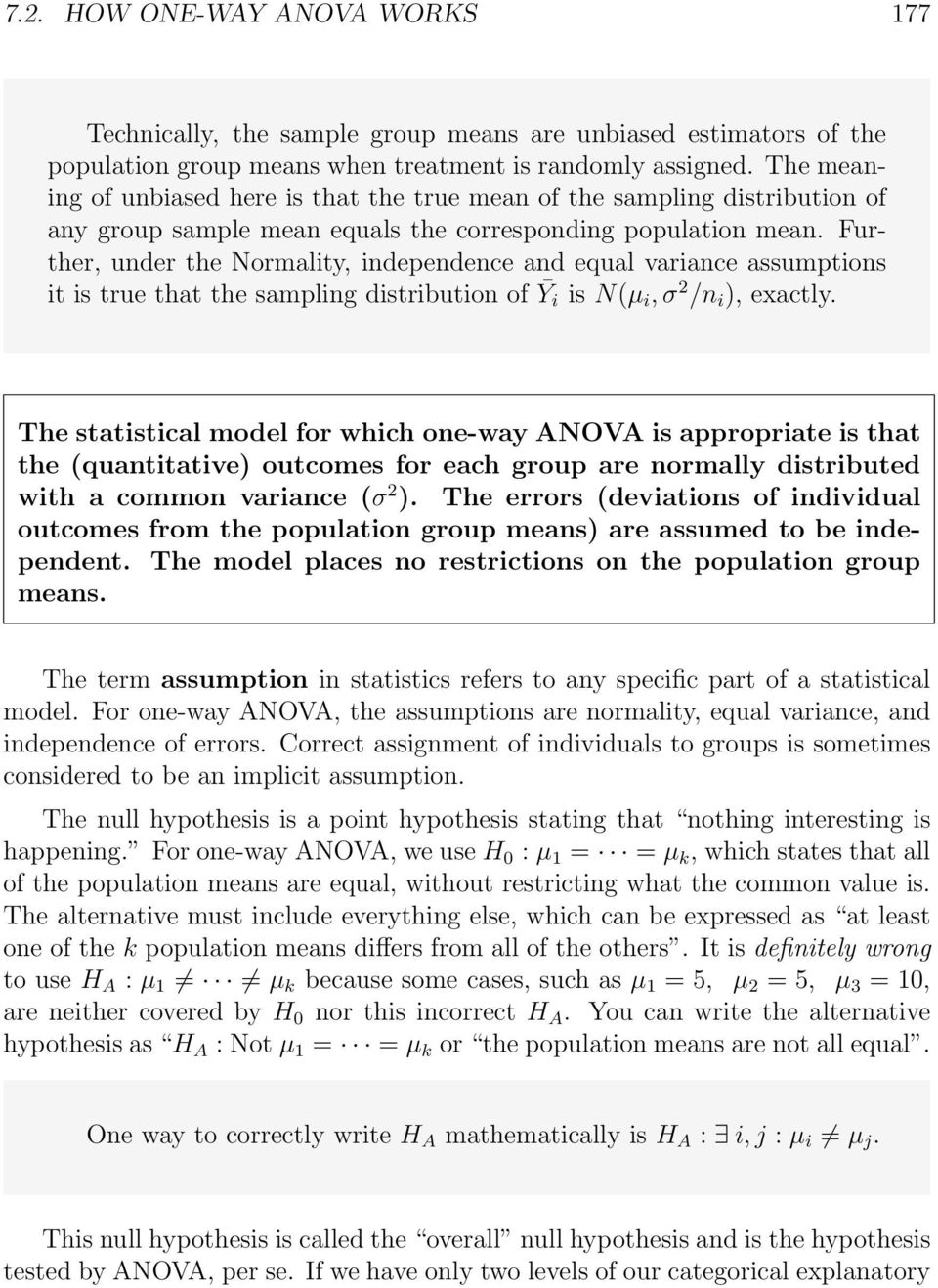 Further, under the Normality, independence and equal variance assumptions it is true that the sampling distribution of Ȳi is N(µ i, σ 2 /n i ), exactly.