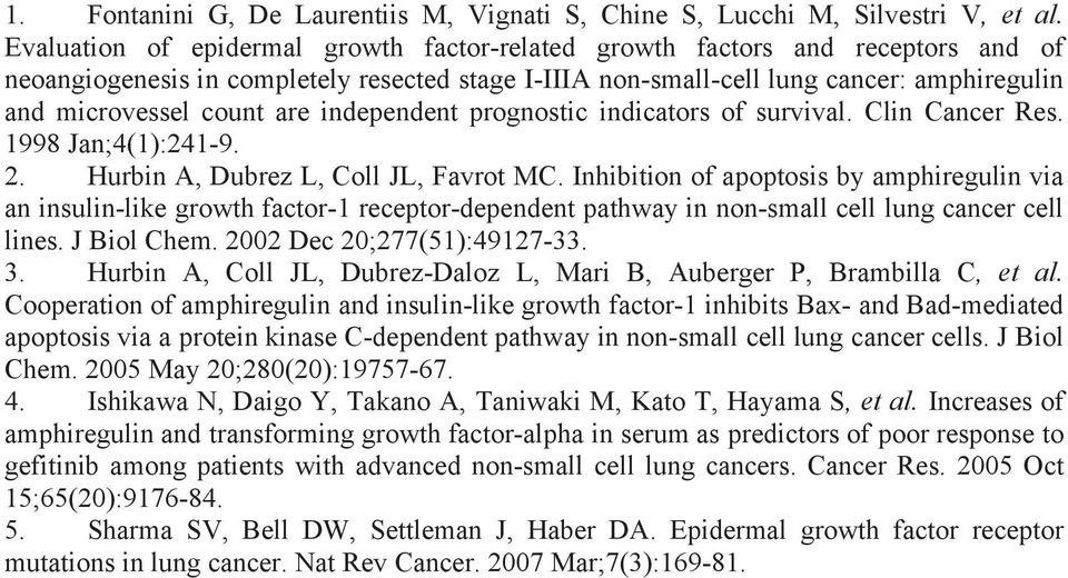 are independent prognostic indicators of survival. Clin Cancer Res. 1998 Jan;4(1):241-9. 2. Hurbin A, Dubrez L, Coll JL, Favrot MC.