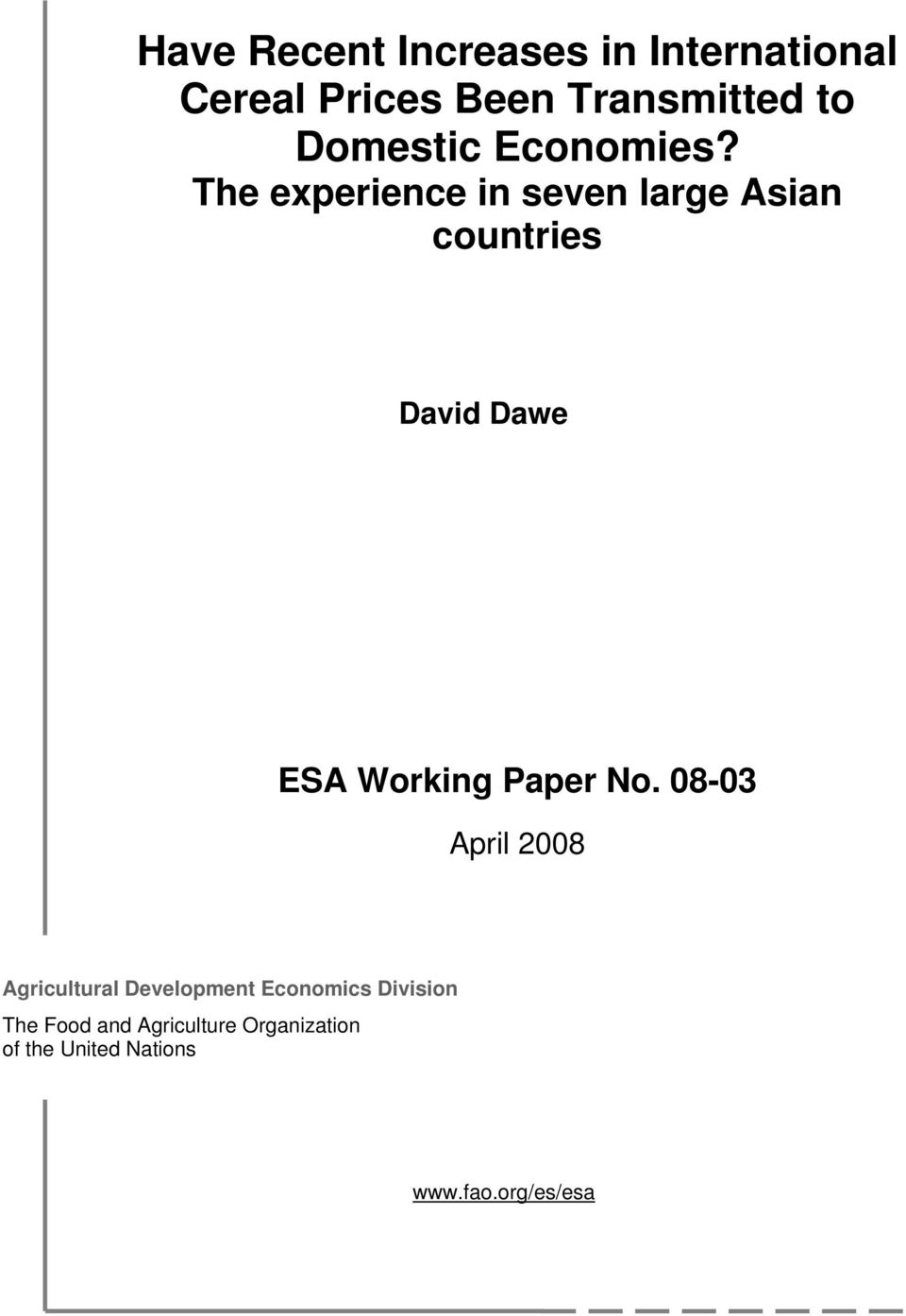 The experience in seven large Asian countries David Dawe ESA Working Paper No.