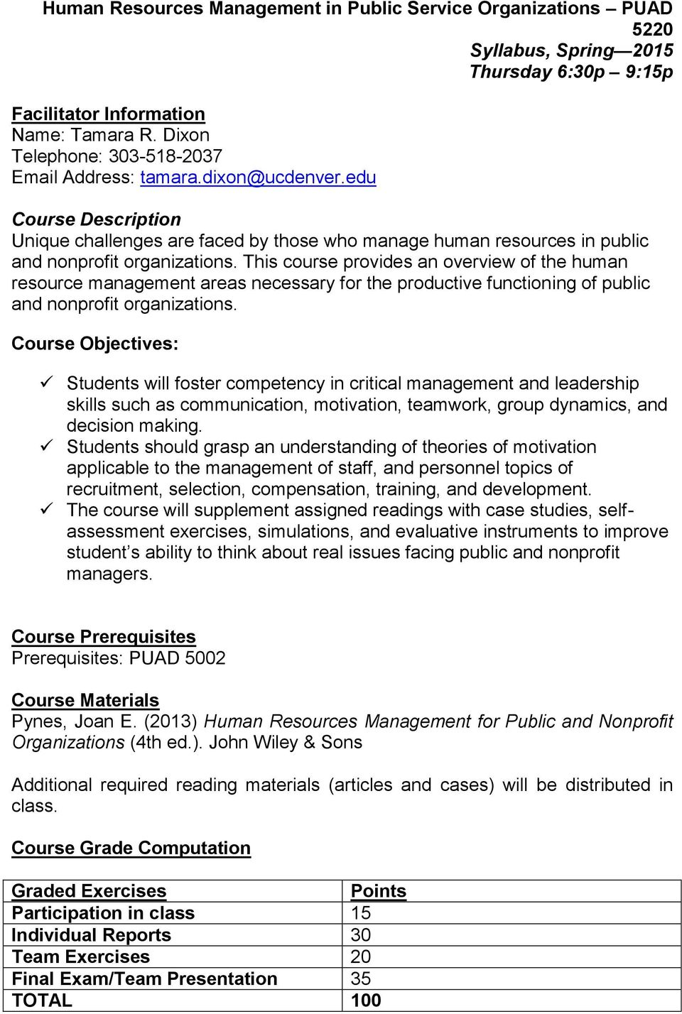 This course provides an overview of the human resource management areas necessary for the productive functioning of public and nonprofit organizations.