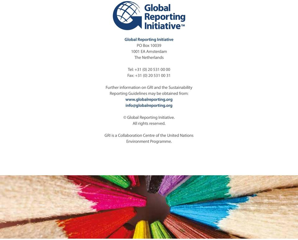 Guidelines may be obtained from: www.globalreporting.org info@globalreporting.
