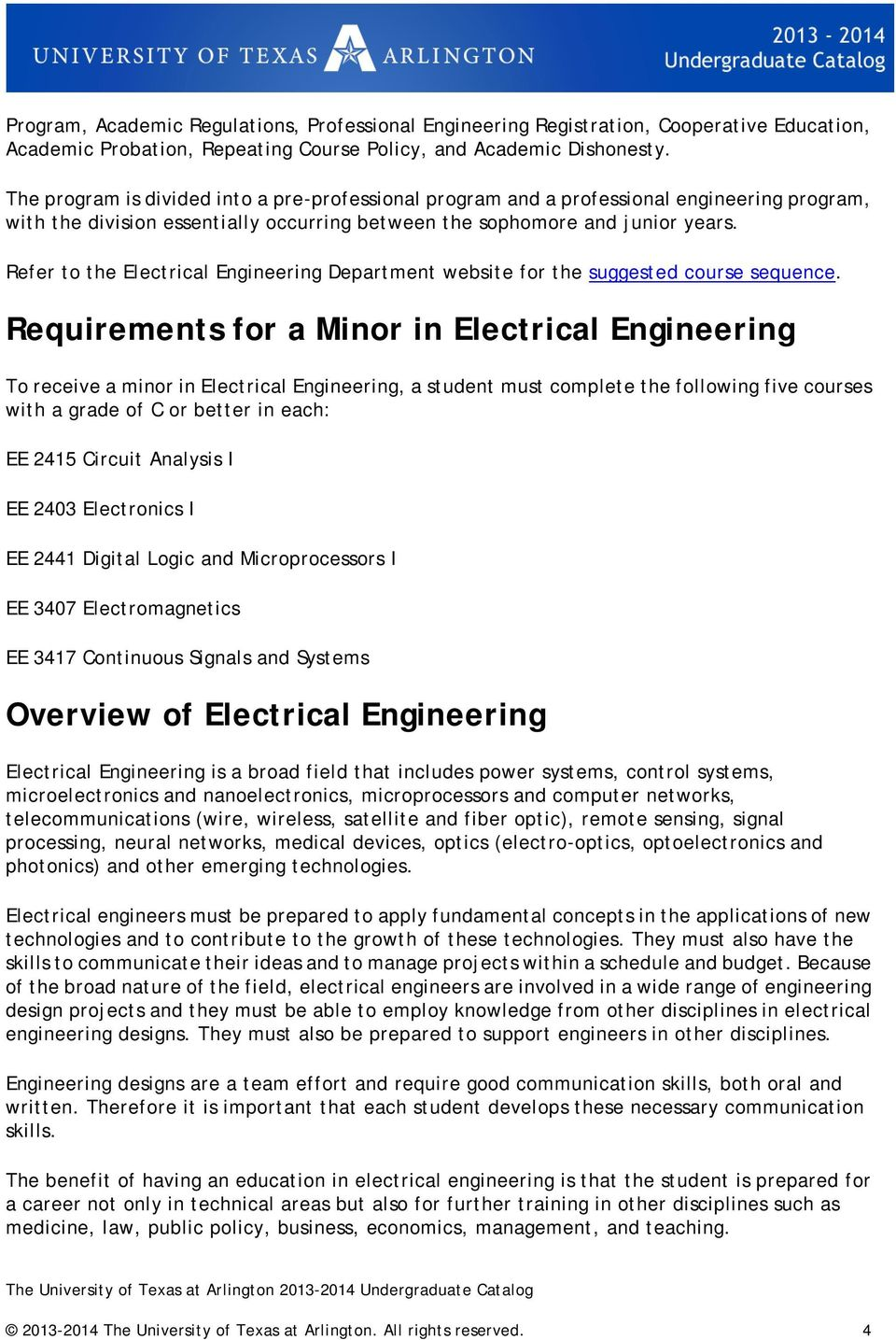 Refer to the Electrical Engineering Department website for the suggested course sequence.