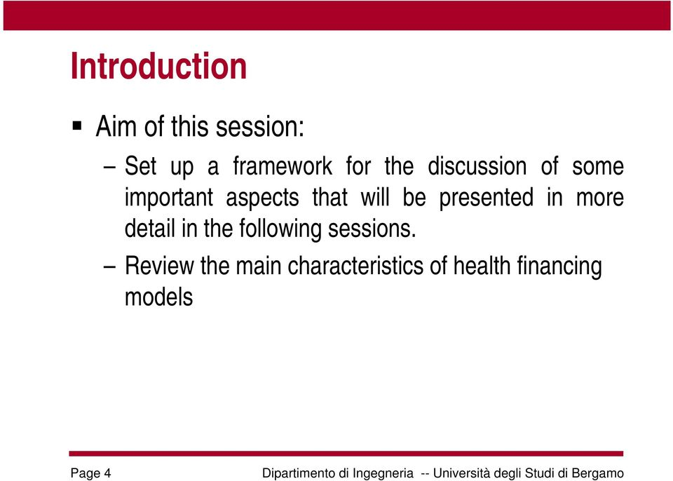 presented in more detail in the following sessions.