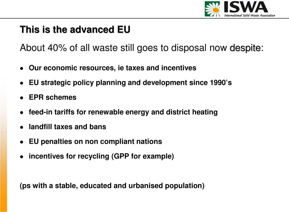 feed-in tariffs for renewable energy and district heating landfill taxes and bans EU penalties on non