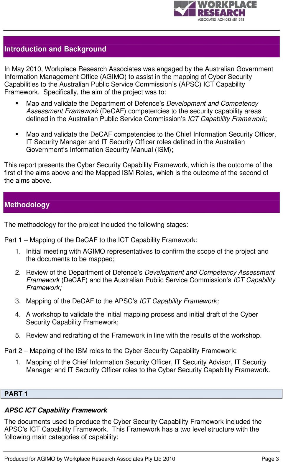 Specifically, the aim of the project was to: Map and validate the Department of Defence s Development and Competency Assessment Framework (DeCAF) competencies to the security capability areas defined