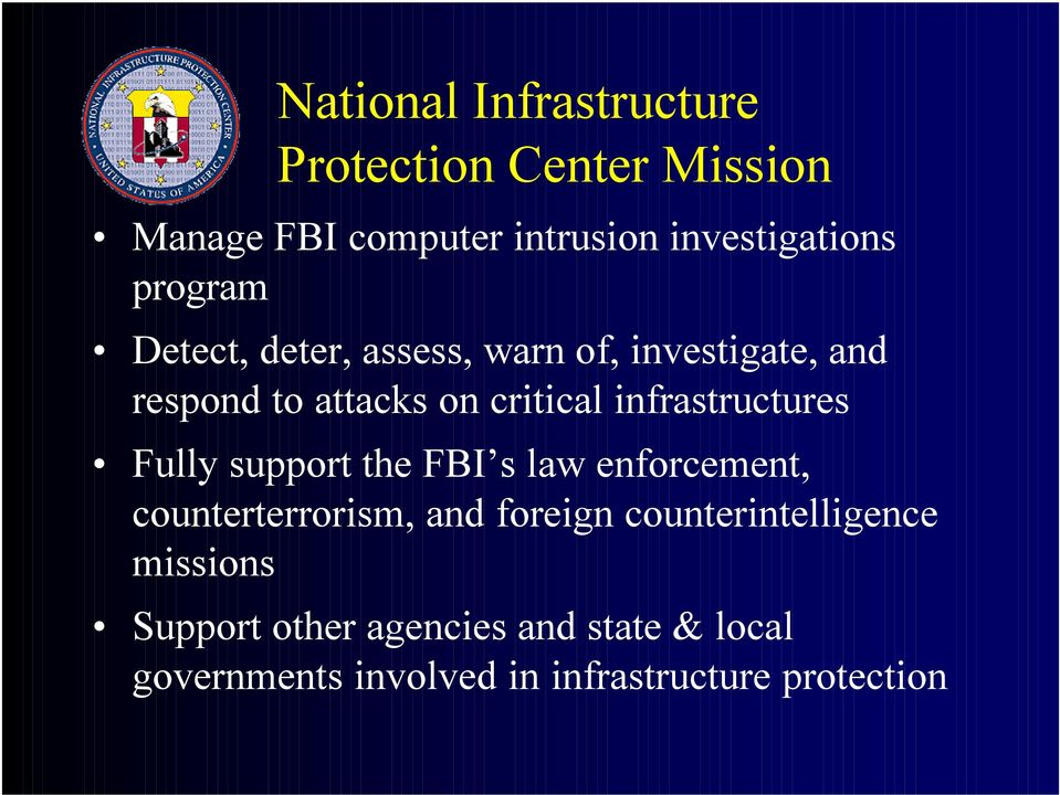 infrastructures Fully support the FBI s law enforcement, counterterrorism, and foreign