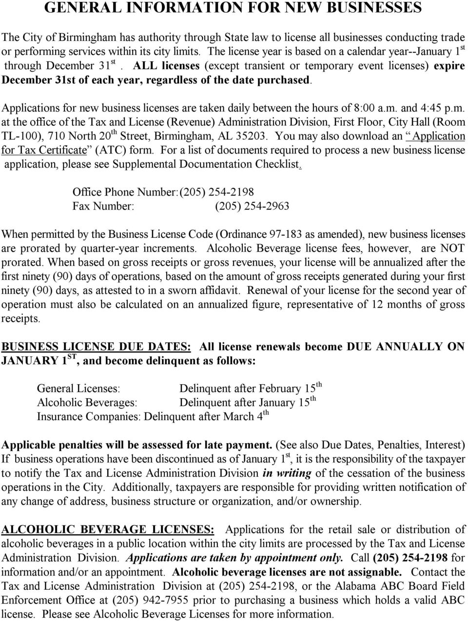 ALL licenses (except transient or temporary event licenses) expire December 31st of each year, regardless of the date purchased.
