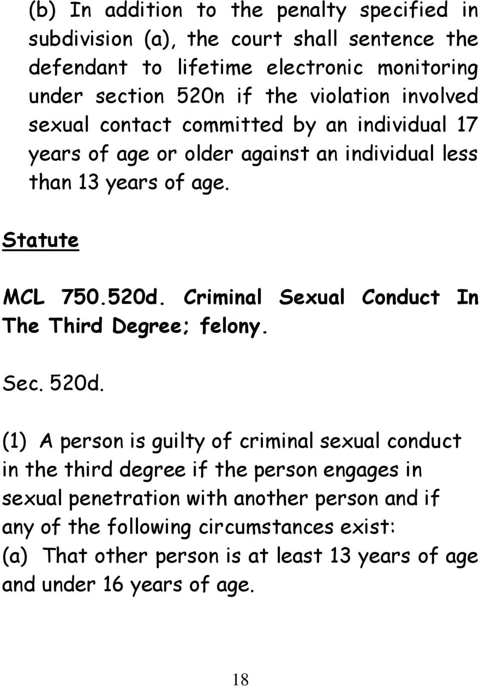 Criminal Sexual Conduct In The Third Degree; felony. Sec. 520d.