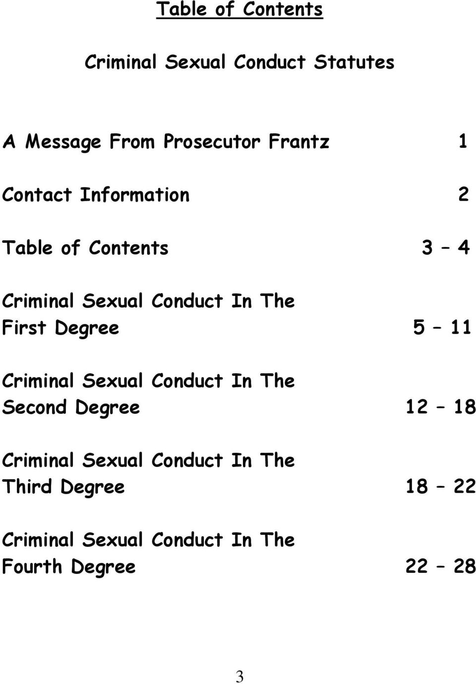 The First Degree 5 11 Criminal Sexual Conduct In The Second Degree 12 18 Criminal