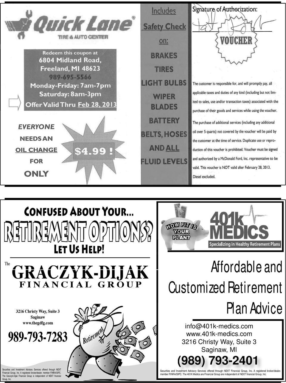 The Graczyk-Dijak Financial Group is independent of NEXT financial Group, Inc. Let Us Help! GRACZYK-DIJAK FINANC IAL GROUP r t r Reti e ment HOW FIT IS YOUR PLAN?
