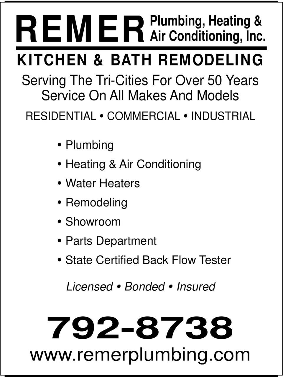 And Models RESIDENTIAL COMMERCIAL INDUSTRIAL Plumbing Heating & Air Conditioning Water