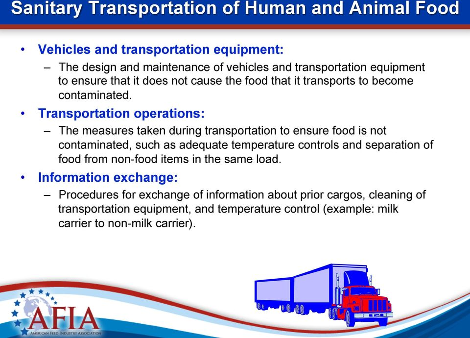 Transportation operations: The measures taken during transportation to ensure food is not contaminated, such as adequate temperature controls and separation