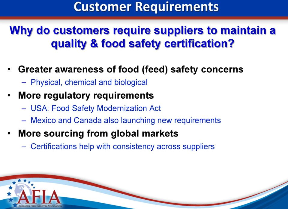 Greater awareness of food (feed) safety concerns Physical, chemical and biological More regulatory