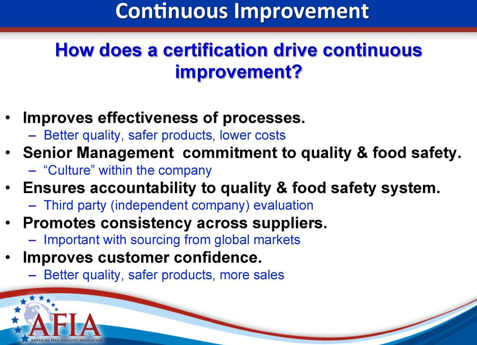 Culture within the company Ensures accountability to quality & food safety system.