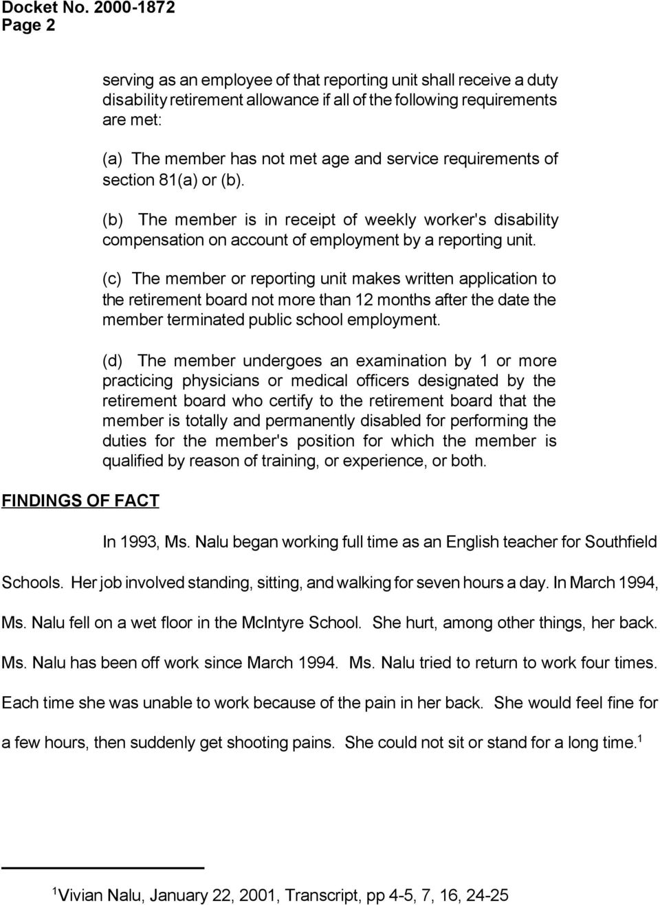 (c) The member or reporting unit makes written application to the retirement board not more than 12 months after the date the member terminated public school employment.