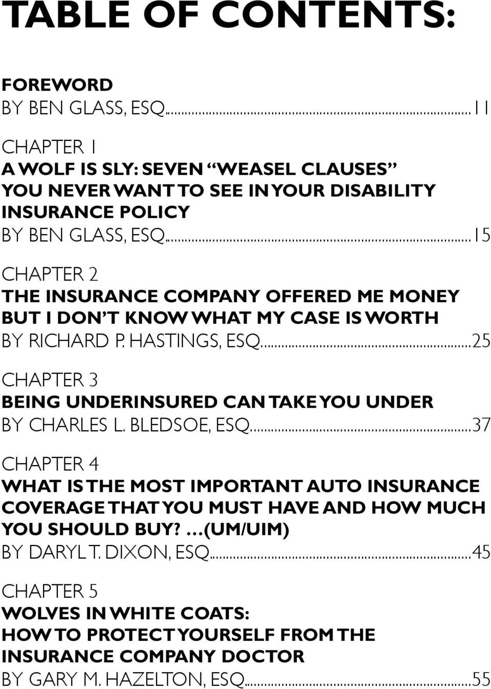 ..15 Chapter 2 THE INSURANCE COMPANY OFFERED ME MONEY BUT I DON T KNOW WHAT MY CASE IS WORTH BY Richard P. Hastings, Esq.