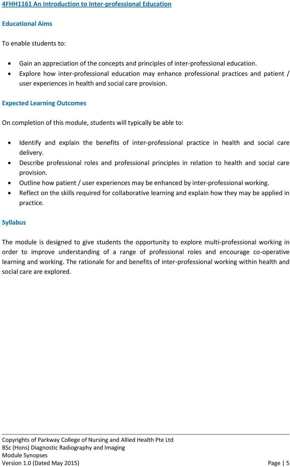 Identify and explain the benefits of inter-professional practice in health and social care delivery.