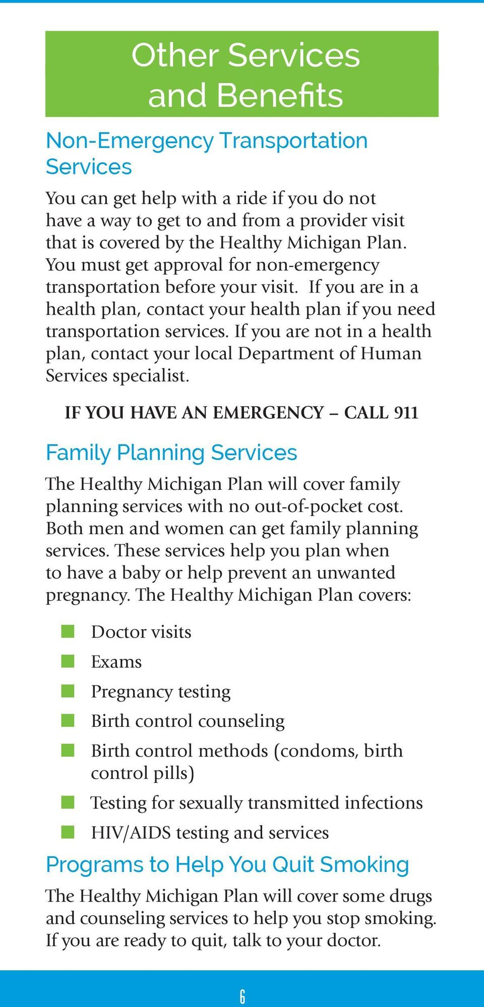 If you are not in a health plan, contact your local Department of Human Services specialist.