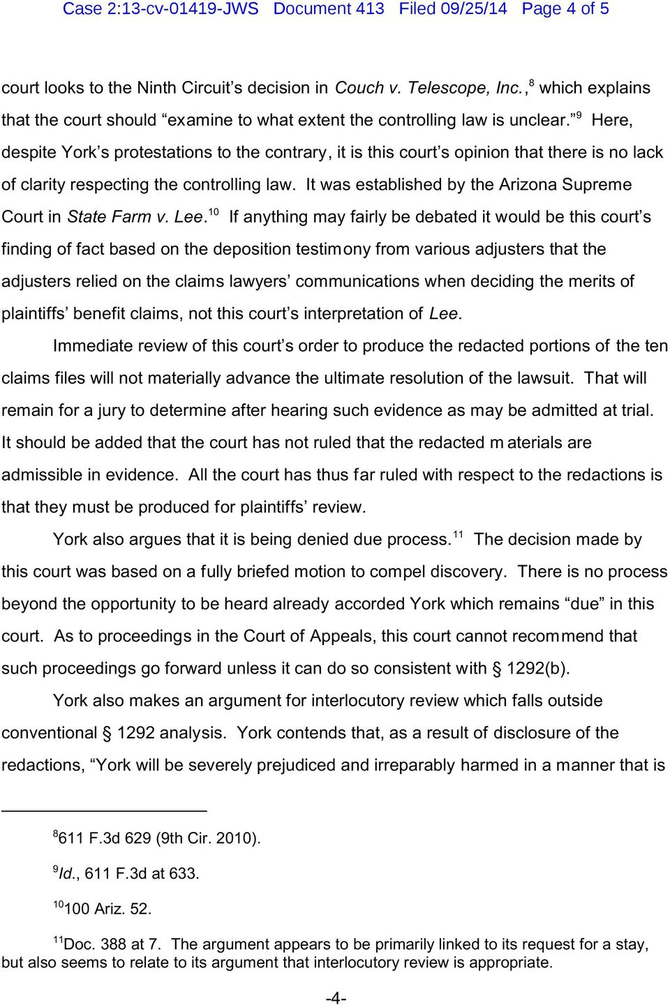 9 Here, despite York s protestations to the contrary, it is this court s opinion that there is no lack of clarity respecting the controlling law.