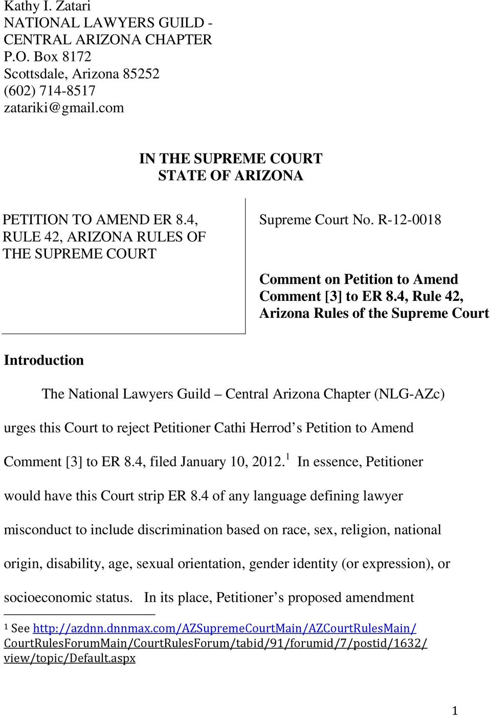 4, Rule 42, Arizona Rules of the Supreme Court Introduction The National Lawyers Guild Central Arizona Chapter (NLG-AZc) urges this Court to reject Petitioner Cathi Herrod s Petition to Amend Comment