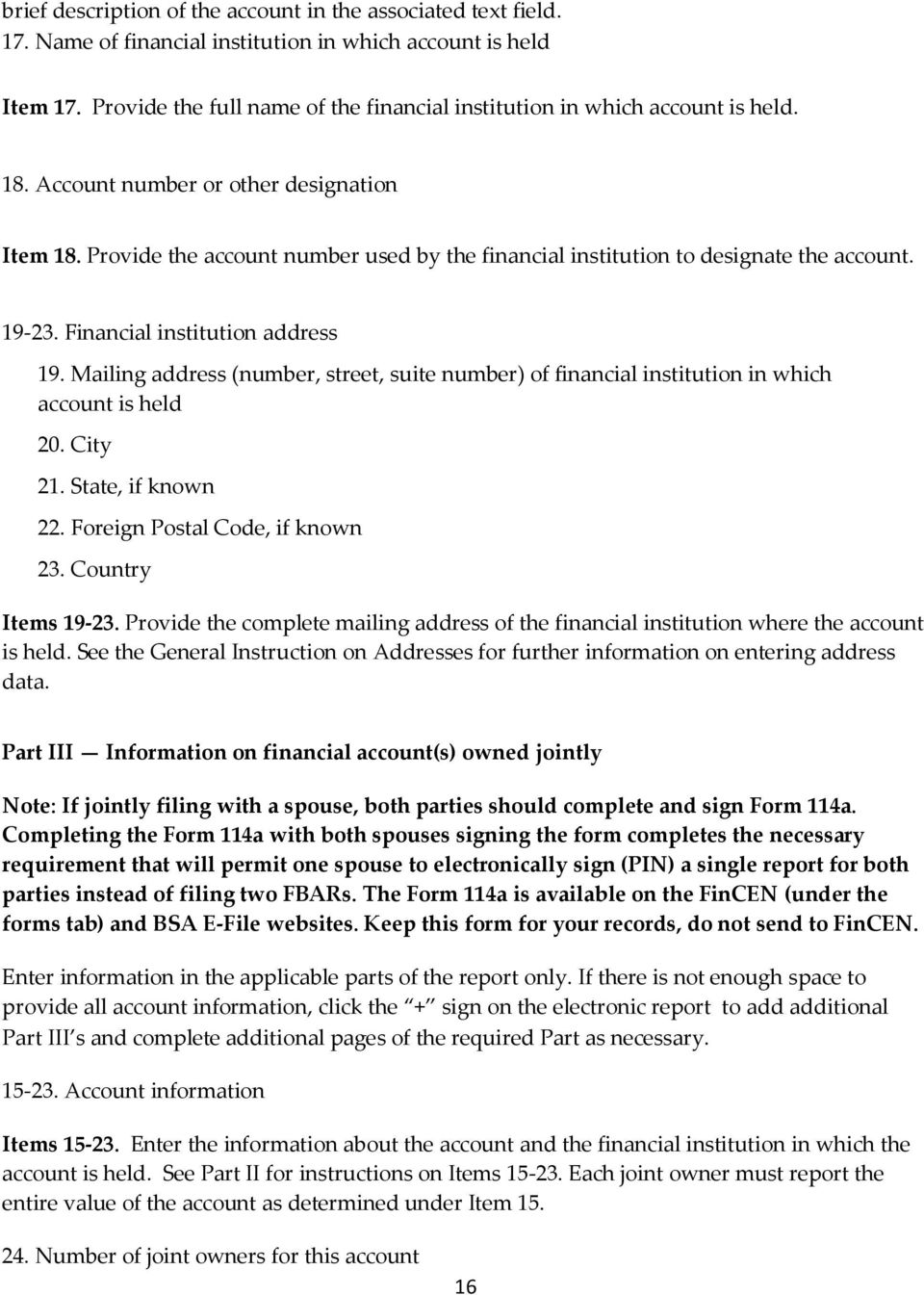 Provide the account number used by the financial institution to designate the account. 19-23. Financial institution address 19.