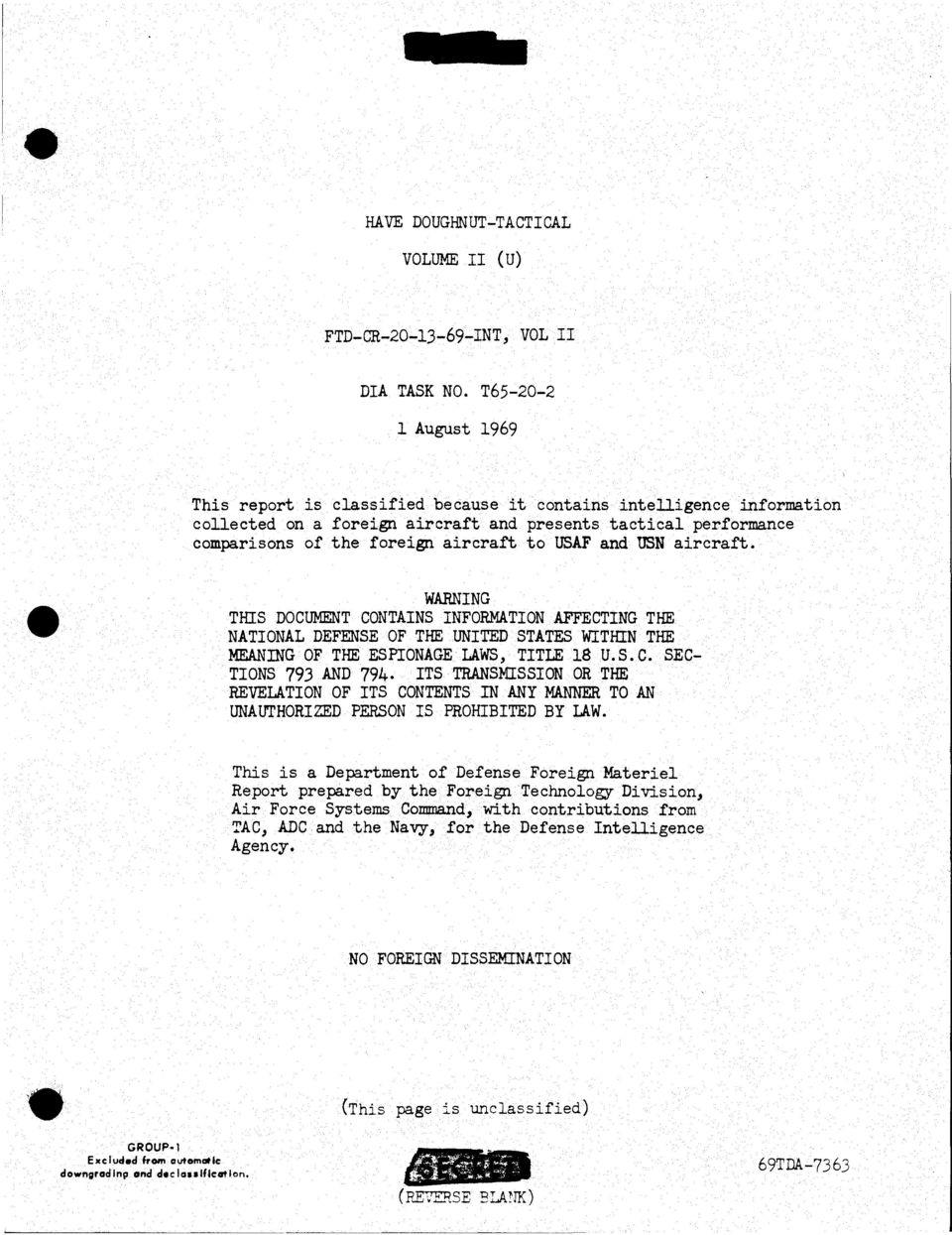 USAF and USN aircraft. WARNING THIS DOCUMENT CONTAINS INFORMATION AFFECTING THE NATIONAL DEFENSE OF THE UNITED STATES WITHIN THE MEANING OF THE ESPIONAGE LAWS, TITLE 18 U.S.C. SEC TIONS 793 AND 794.