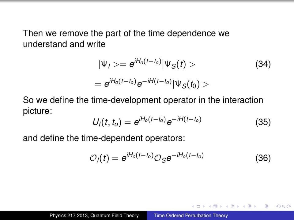 time-development operator in the interaction picture: U I (t, t o ) = e iho(t to) e
