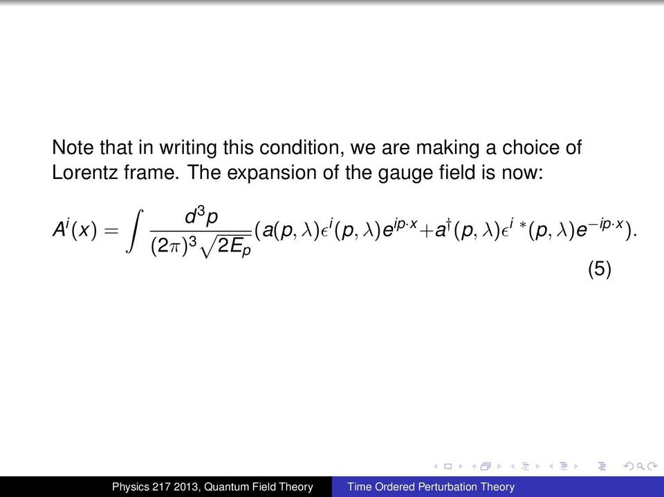 The expansion of the gauge field is now: A i (x) =