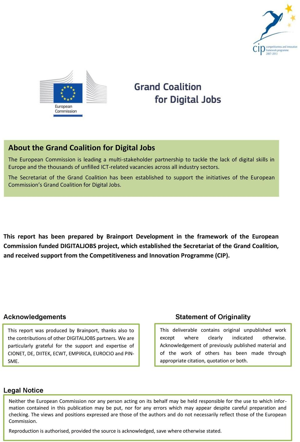 This report has been prepared by Brainport Development in the framework of the European Commission funded DIGITALJOBS project, which established the Secretariat of the Grand Coalition, and received