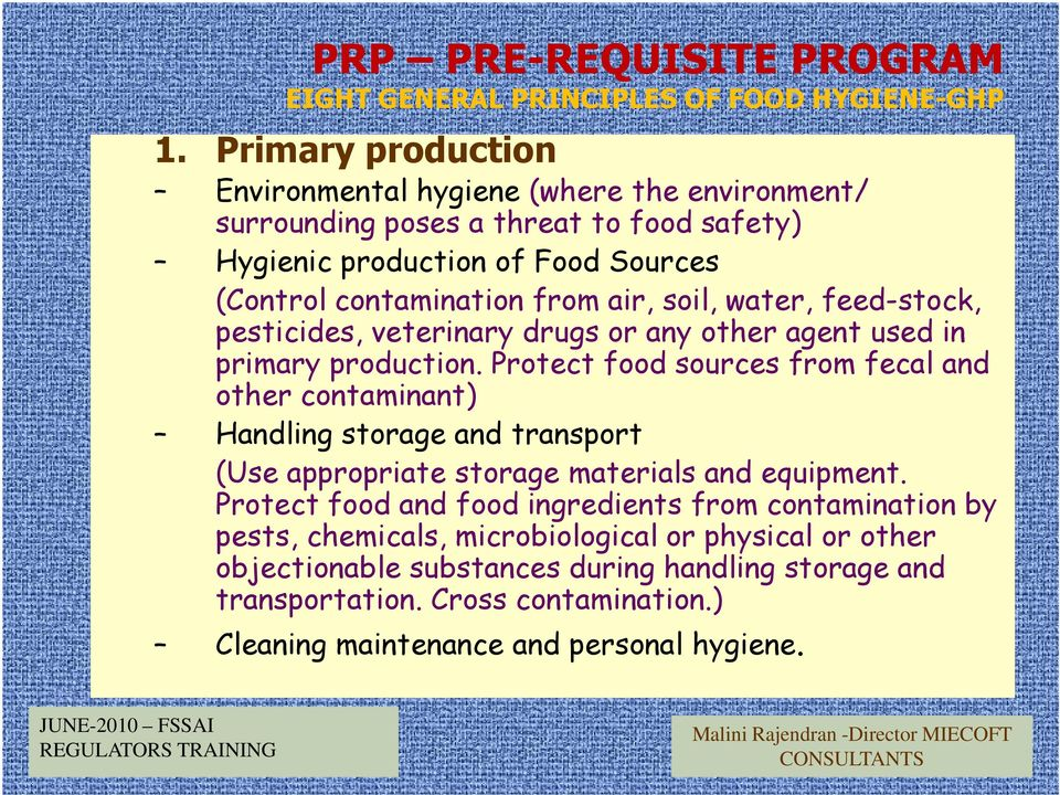 water, feed-stock, pesticides, veterinary drugs or any other agent used in primary production.