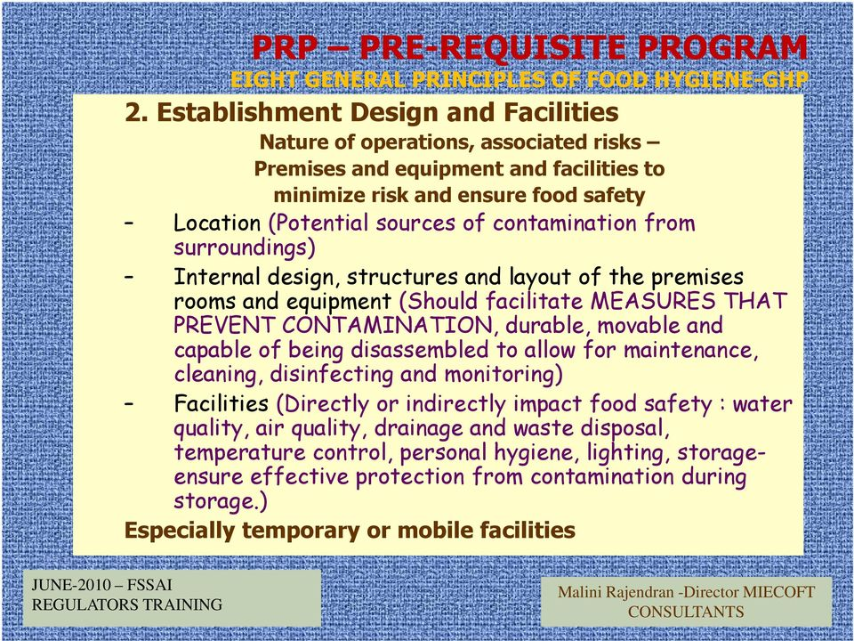 from surroundings) Internal design, structures and layout of the premises rooms and equipment (Should facilitate MEASURES THAT PREVENT CONTAMINATION, durable, movable and capable of being